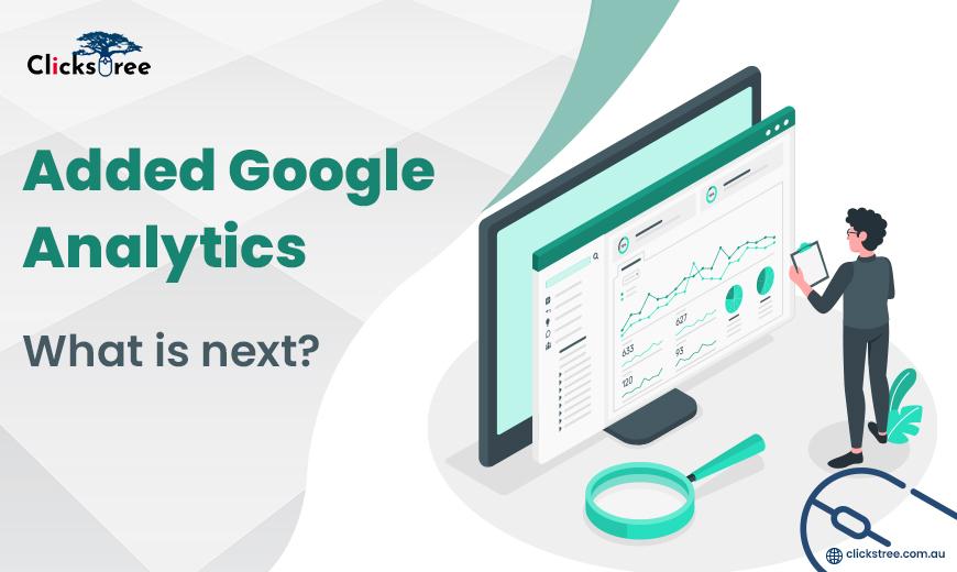 Added-Google-Analytics-What-is-next