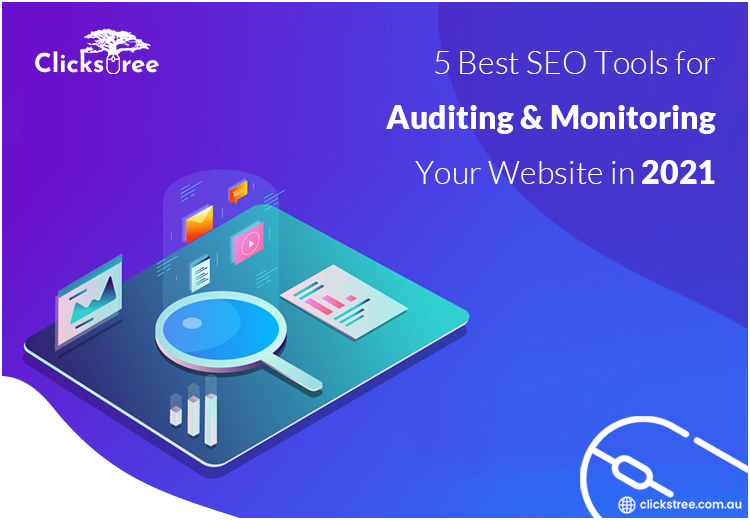 5 Best SEO Tools for Auditing & Monitoring Your Website in 2021-Clickstree Australia