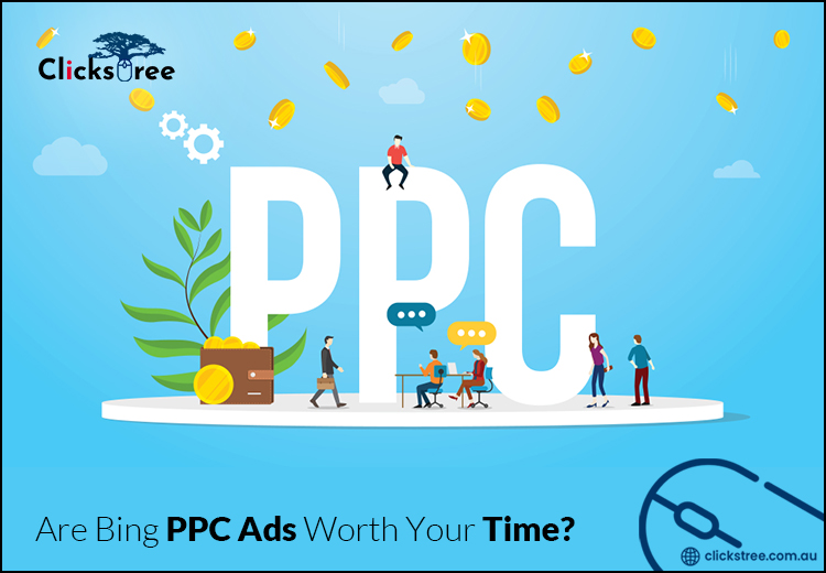 Are Bing PPC Ads Worth Your Time-Clickstree Australia