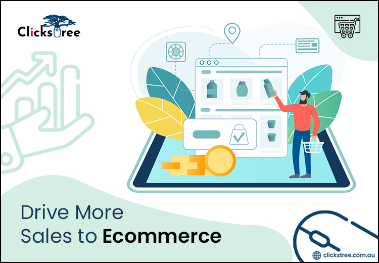 8 Tips to Drive More Sales to Ecommerce | clickstree.com.au