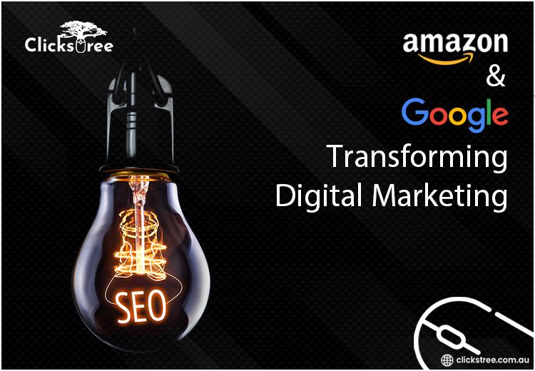 Google and Amazon - Transforming Digital Marketing in 2021 | clickstree.com.au