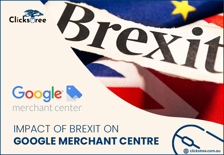 Impact of Brexit on Google Merchant Centre | clickstree.com.au