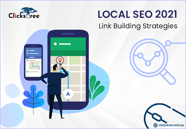 Local SEO 2021 Link Building Strategies | clickstree.com.au