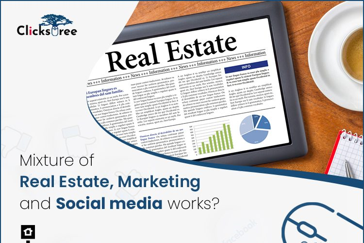 Mixture of Real Estate, Marketing and How Does Social media work