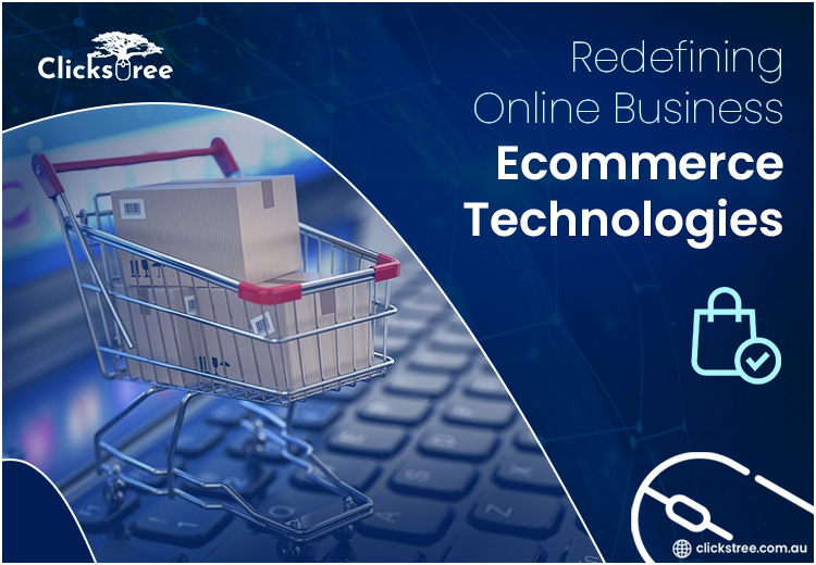 Ecommerce Technologies | clickstree.com.au