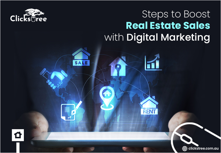 Steps to Boost Real Estate Sales with Digital Marketing