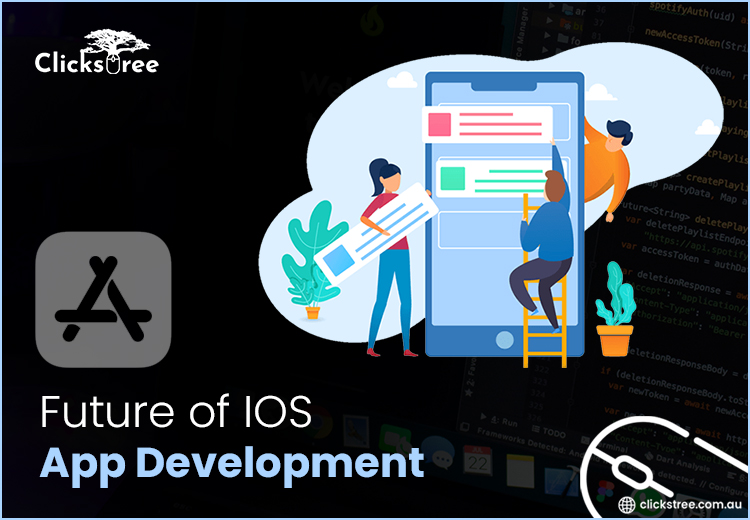 Future of IOS App Development- Clickstree Australia
