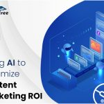 Using AI to Maximize Content Marketing ROI-Clickstree.com.au